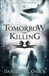 Tomorrow The Killing - Daniel Polansky
