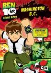 Washington B.C (Ben 10 Comic Book) - Duncan Rouleau, Joe Casey, Joe Kelly, Steven T. Seagle