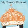 My Name is Elizabeth! - Annika Dunklee, Matthew Forsythe