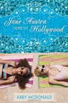 Jane Austen Goes to Hollywood - Abby McDonald