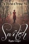 Switch (The Witches of Armour Hill, #1) - Alyssa Cooper