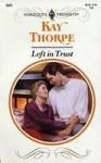 Left in Trust - Kay Thorpe