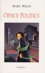 Office Politics (Essential Poets Series 88) (Essential Poets Series 88) - Mary Melfi