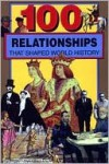 100 Relationships That Shaped World History - Samuel Willard Crompton