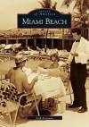 Miami Beach (FL) (Images of America) - Seth Bramson