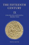 The Fifteenth Century, ix: English and Continental Perspectives - Linda Clark