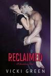 Reclaimed (A Standalone Novel) - Vicki Green, Kari Ayasha, Kathy Krick, Eric Battershell