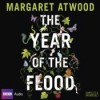 The Year of the Flood: MaddAddam Trilogy, Book 2 - Lorelei King, Margaret Atwood