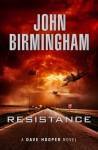 Resistance - John Birmingham