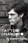 Tattoo Charlie - Shepherd Ogden