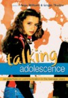 Talking Adolescence: Perspectives on Communication in the Teenage Years - Howard Giles
