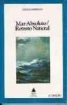 Mar Absoluto/Retrato Natural - Cecília Meireles