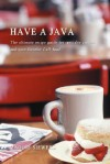 Have a Java: The Ultimate Recipe Guide for Specialty Coffees and Your Favorite Cafe Food - Maggie Siewers