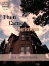 Then Came Darkness - Gail Gaymer Martin