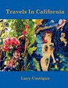 Travels in California - Lucy Costigan