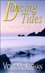 Dancing Tides (A Pelican Pointe Novel -- Book Three) - Vickie McKeehan