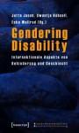 Gendering Disability: Intersektionale Aspekte Von Behinderung Und Geschlecht - Jutta Jacob, Swantje Kobsell, Eske Wollrad