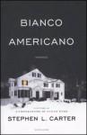 Bianco Americano - Stephen L. Carter, Claudia Valeria Letizia