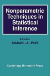 Nonparametric Techniques in Statistical Inference - Madan Lal Puri