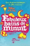 Fabuleux Bains de Minuit - Florence Schneider, Melissa de la Cruz