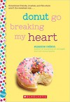 Donut Go Breaking My Heart: A Wish Novel - Suzanne Nelson