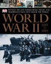 World War Ii: Day By Day - Derrik Mercer