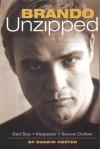 Brando Unzipped: Marlon Brando: Bad Boy, Megastar, Sexual Outlaw - Darwin Porter