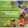 75 vogels, bijen en vlinders - Lesley Stanfield