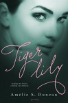 Tiger Lily: Part Three - Amélie S. Duncan