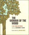 The Woman of the Wood: A Tale From Old Russia - Algernon Black, Evaline Ness