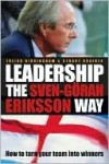Leadership the Sven-Goran Eriksson Way - Julian Birkinshaw, Stuart Crainer