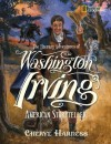 The Literary Adventures of Washington Irving: American Storyteller - Cheryl Harness