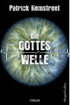 Die Gotteswelle: Wissenschaftsthriller - Patrick Hemstreet