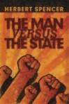 The Man versus the State (LvMI) - Herbert Spencer