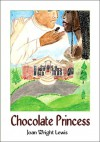Chocolate Princess - Joan Wright Lewis