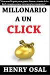 Millonario a un Click (Spanish Edition) - Henry Osal