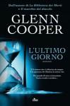 L'ultimo giorno - Glenn Cooper, Elena Cantoni