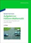 Aufgaben Zur Hoheren Mathematik: Fur Ingenieure, Physiker Und Mathematiker - Norbert Herrmann