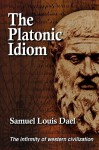 The Platonic Idiom - Samuel Dael
