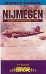 Nijmegen: Market Garden U.S. 82nd Airborne Division-1944 - Tim Saunders