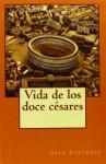 Vida de los doce césares (Spanish Edition) - Gayo Suetonio, Philip Bates