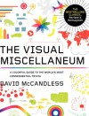 Visual Miscellaneum: The Bestselling Classic, Revised and Updated: A Colorful Guide to the World's Most Consequential Trivia - David McCandless