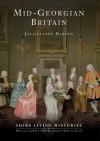 Mid-Georgian Britain: 1740-69 - Jacqueline Riding