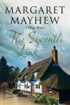 The Seventh Link: An English Village Cosy Featuring the Colonel - Margaret Mayhew