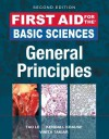 First Aid for the Basic Sciences, General Principles, Second Edition (First Aid Series) - Tao T. Le, Kendall Krause