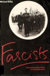 Fascists: A Social Psychological View Of The National Front - Michael Billig