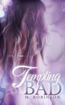 Tempting Bad - M. Robinson