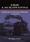 Erie Lackawanna: The Death of an American Railroad, 1938-1992 - H. Roger Grant