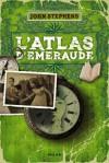 L'atlas d'émeraude - John Stephens, Natalie Zimmermann