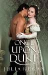 Victorian Romance: Once Upon a Duke (Historical Lady Rake Rogue Duchess Romance) (Wallflower Maid Lord Arranged Marriage Romance) - Julia Regan